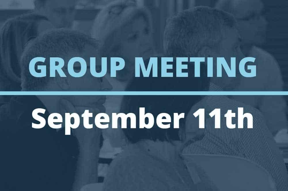 September 11, 2018 – Group Meeting