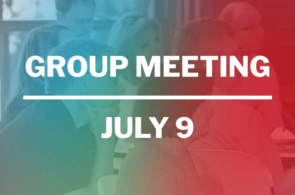 July 9, 2019 – Group Meeting