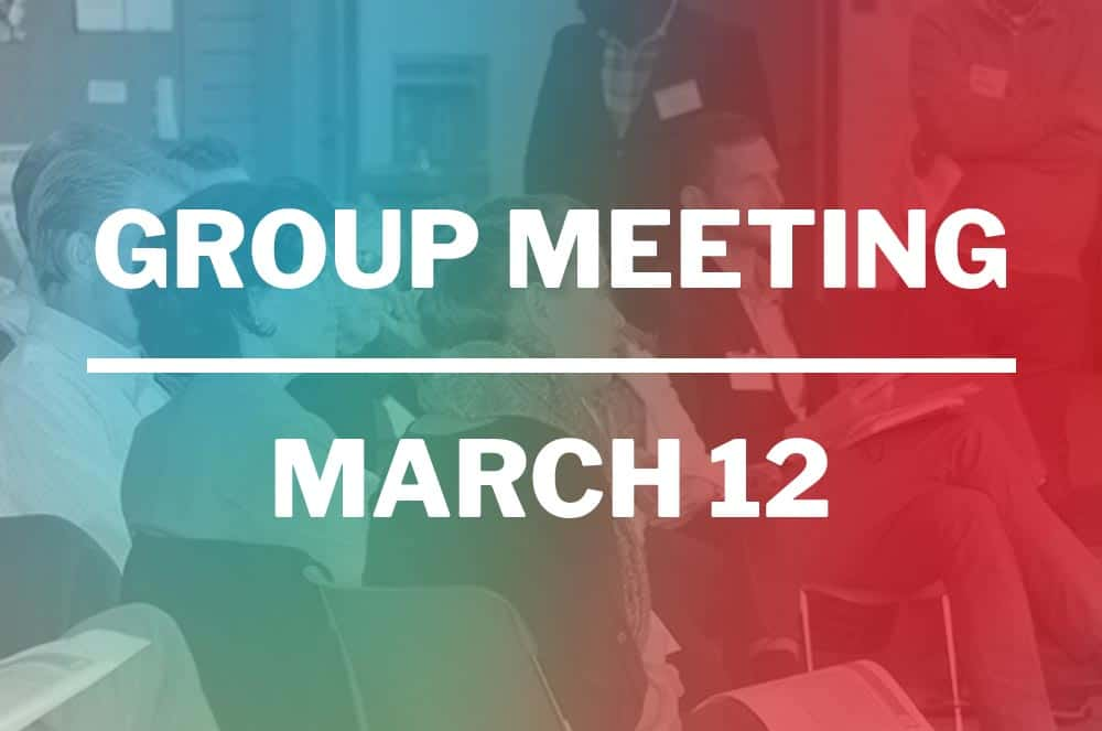 March 12, 2019 – Group Meeting
