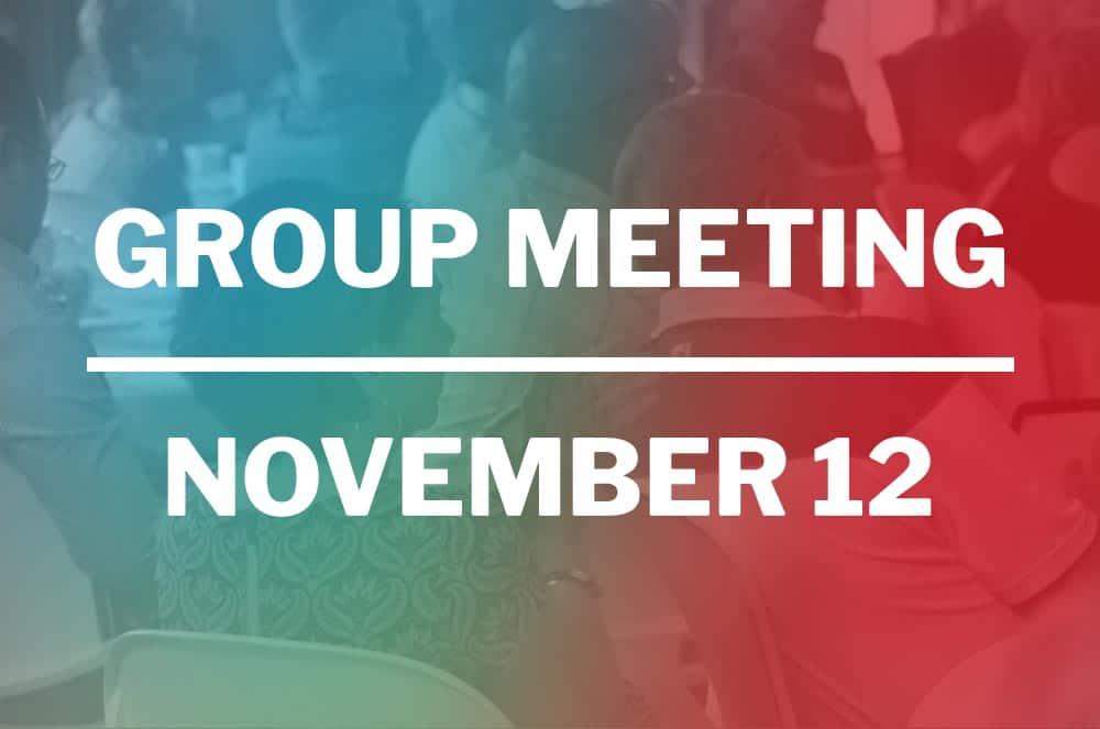 November 12, 2019 – Group Meeting