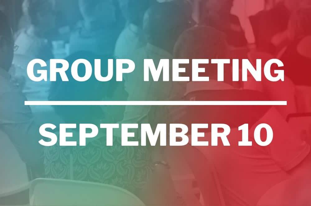 September 10, 2019 – Group Meeting
