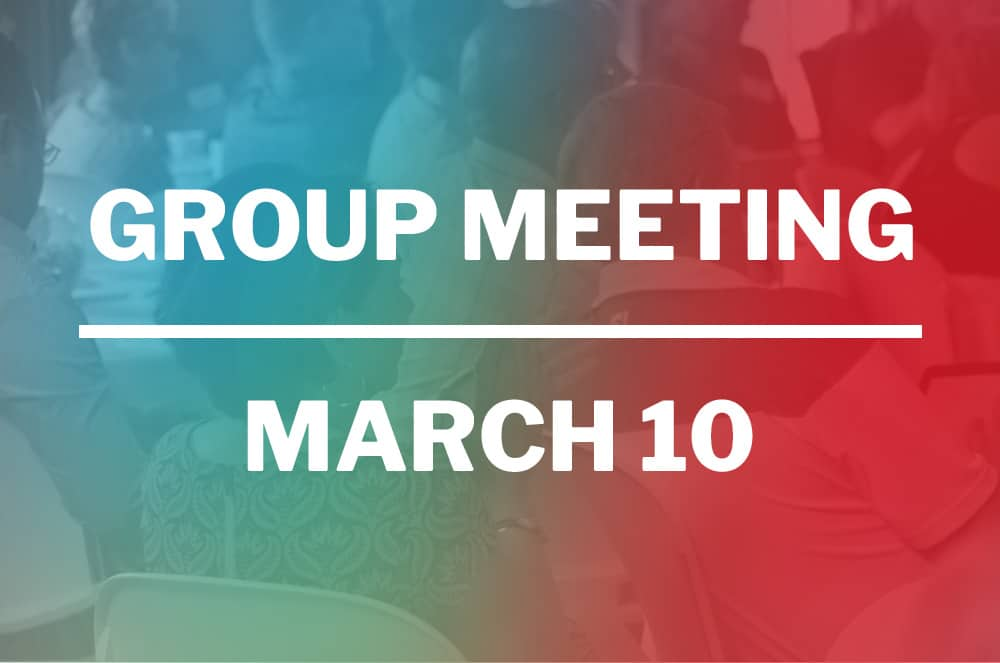 March 10, 2020 – Group Meeting