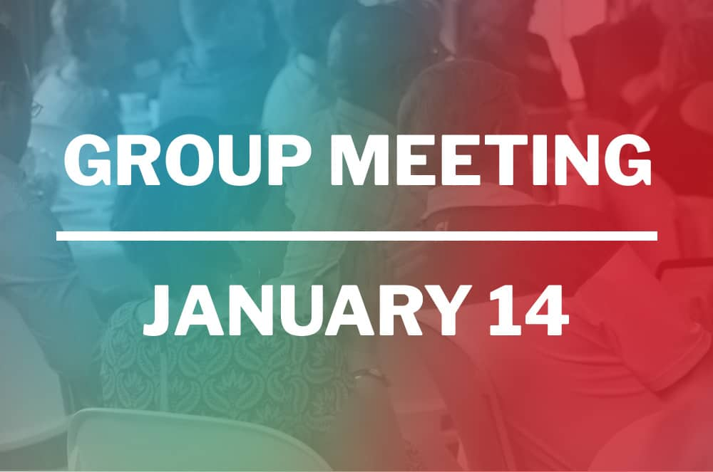 January 14, 2020 – Group Meeting